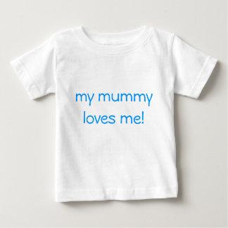 my mummy loves me! shirt