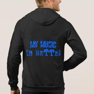 MY MUSIC IS BETTER HODDIE HOODIE