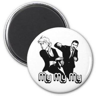 My My My 6 Cm Round Magnet