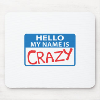 MY NAME IS CRAZY MOUSE PAD