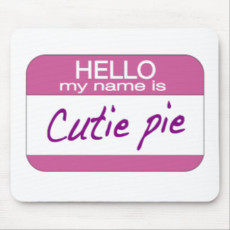 My Name is Cutie Pie Mouse Pad