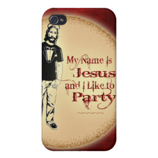 MY NAME IS JESUS AND I LIKE TO PARTY CASES FOR iPhone 4