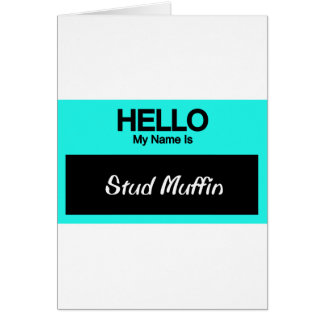 My Name Is Stud Muffin Card