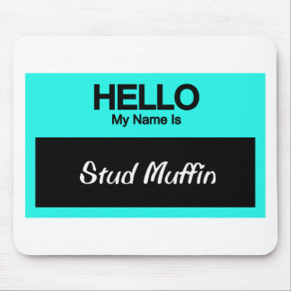 My Name Is Stud Muffin Mouse Pad