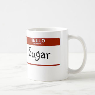 My name is Sugar Coffee Mug