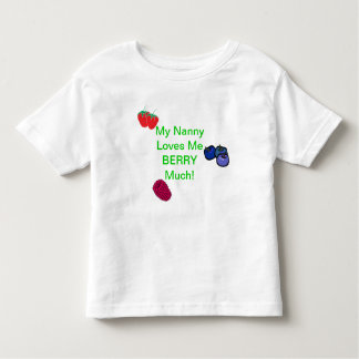 My Nanny Loves Me Berry Much! Toddler  Tshirt