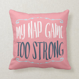 My Nap Game Too Strong Funny Quote Hearts Pattern Cushion