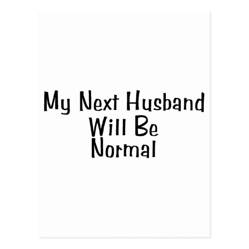 My Next Husband Will Be Normal Postcards