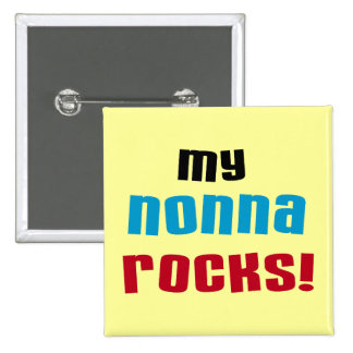 My Nonna Rocks T-shirts and Gifts Pinback Buttons
