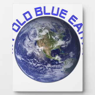 MY OLD BLUE EARTH PLAQUE