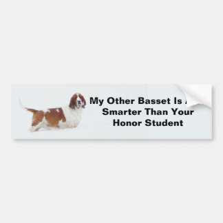 """My Other Basset Is Also Smarter...""Bumper Sticker"
