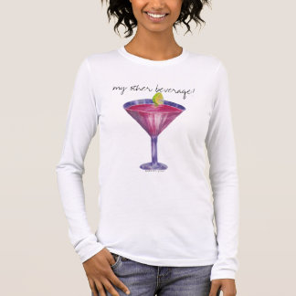 my other beverage! cosmopolitan long sleeve T-Shirt