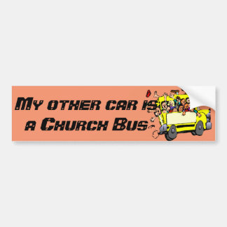 """My Other Car is a Church Bus"" Bumper Sticker"