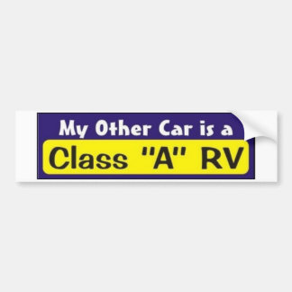 "My Other Car is a Class ""A"" RV Bumper Sticker"