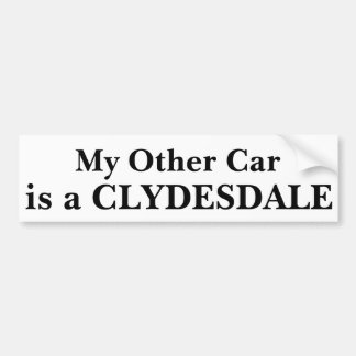 My Other Car Is A Clydesdale Bumper Sticker