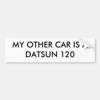 MY OTHER CAR IS A DATSUN 120 BUMPER STICKER