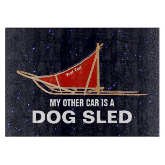 My Other Car Is A Dog Sled Cutting Board