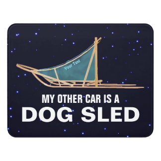 My Other Car Is A Dog Sled Door Sign