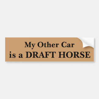 My Other Car Is A Draft Horse Bumper Sticker