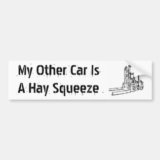 My Other Car Is A Hay Squeeze Bumper Sticker