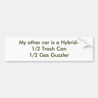 My other car is a Hybrid-1/2 Trash Can 1/2 Gas ... Bumper Sticker