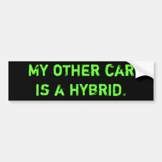 My other car is a hybrid. bumper sticker