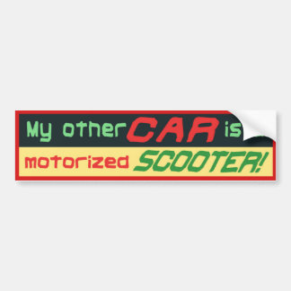 My other car is a motorized SCOOTER! Bumper Sticker
