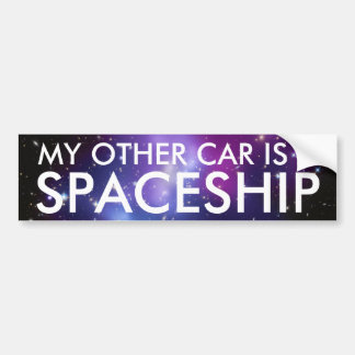 My Other Car is a Spaceship Bumper Sticker