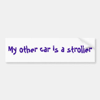 My other car is a stroller bumper sticker
