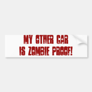 My other car is Zombie Proof Bumper Sticker