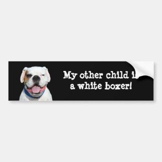 My other child is a White Boxer bumper sticker