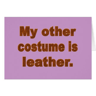 My Other Costume is Leather Card