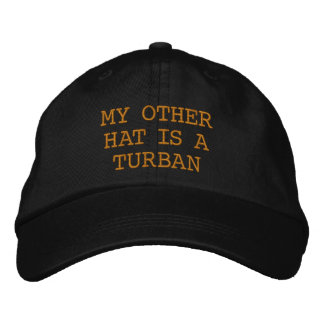 MY OTHER HAT IS A TURBAN EMBROIDERED HAT