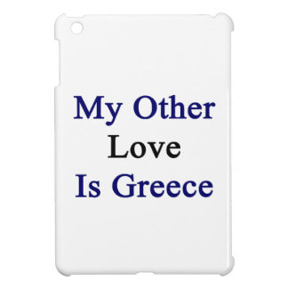 My Other Love Is Greece Case For The iPad Mini