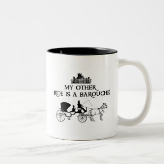 My Other Ride Is A Barouche Two-Tone Coffee Mug