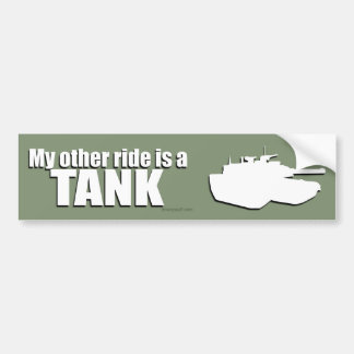 My Other Ride is a TANK Bumper Sticker