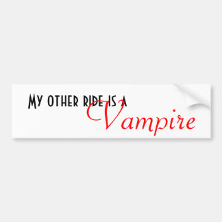 My other ride is a, Vampire Bumper Sticker