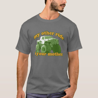 My Other Ride is Your Mother T-Shirt
