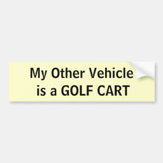 My Other Vehicle is a GOLF CART Bumper Sticker