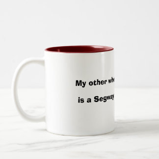 My other wheelchair, is a Segway ! Two-Tone Coffee Mug