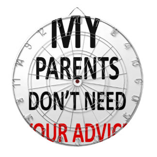 My Parents Don't Need Your Advice Dartboard