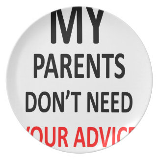 My Parents Don't Need Your Advice Plate