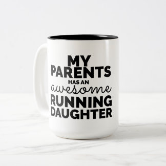My parents has an awesome running daughter mug