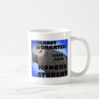 My Parrot is Smarter Than Your Honors Student Coffee Mugs