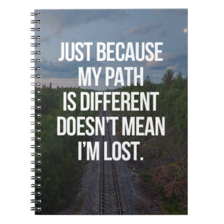 My Path Is Different Quote Notebooks