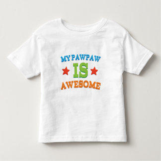 My Pawpaw is Awesome Toddler T-Shirt