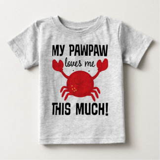 My Pawpaw Loves Me This Much grandchild T-shirt