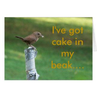 my pet wren, I've got cake in my beak.... Card