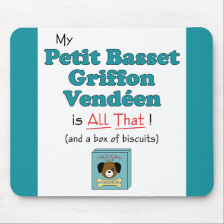 My Petit Basset Griffon Vendeen is All That! Mouse Pad