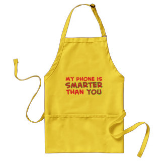 My Phone is Smarter than You Adult Apron